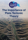 The Importance of Plate Tectonic Theory cover