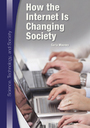 How the Intenet Is Changing Society cover