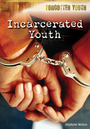 Incarcerated Youth cover