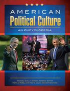 American Political Culture: An Encyclopedia