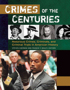 Crimes of the Centuries: Notorious Crimes, Criminals, and Criminal Trials in American History