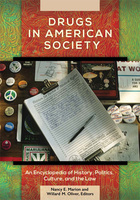 Drugs in American Society: An Encyclopedia of History, Politics, Culture, and the Law