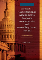 Encyclopedia of Constitutional Amendments, Proposed Amendments, and Amending Issues, ed. 4