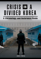 Crisis in a Divided Korea: A Chronology and Reference Guide
