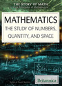 Mathematics: The Study of Numbers, Quantity, and Space cover
