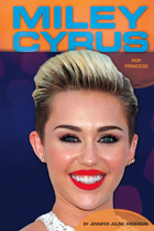 Miley Cyrus: Pop Princess
