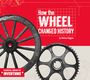 How the Wheel Changed History cover