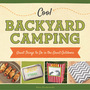 Cool Backyard Camping: Great Things to Do in the Great Outdoors cover