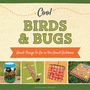 Cool Birds & Bugs: Great Things to Do in the Great Outdoors cover