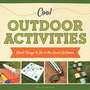 Cool Outdoor Activities: Great Things to Do in the Great Outdoors cover