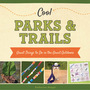 Cool Parks & Trails: Great Things to Do in the Great Outdoors cover