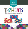 Cool Refashioned T-shirts: Fun & Easy Fashion Projects cover