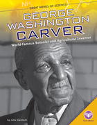 George Washington Carver: World-Famous Botanist and Agricultural Inventor image