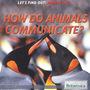 How Do Animals Communicate? cover