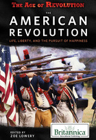The American Revolution: Life, Liberty, and the Pursuit of Happiness