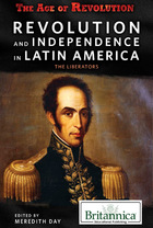 Revolution and Independence in Latin America:: The Liberators