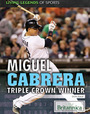 Miguel Cabrera: Triple Crown Winner cover