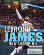 LeBron James: NBA Champion cover