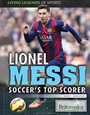 Lionel Messi: Soccer's Top Scorer cover