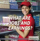 What Are Jobs and Earnings?