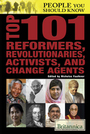 Top 101 Reformers, Revolutionaries, Activists, and Change Agents cover