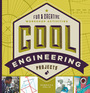 Cool Engineering Projects: Fun & Creative Workshop Activities cover