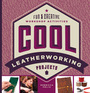 Cool Leatherworking Projects: Fun & Creative Workshop Activities cover