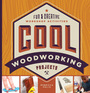 Cool Woodworking Projects: Fun & Creative Workshop Activities cover