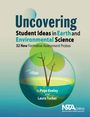 Uncovering Student Ideas in Earth and Environmental Science: 32 New Formative Assessment Probes cover