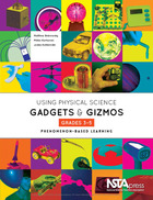 Using Physical Science Gadgets and Gizmos, Grades 3?5: Phenomenon-Based Learning