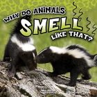 Why Do Animals Smell Like That? image