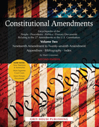 Constitutional Amendments, ed. 2: Encyclopedia of the People, Procedures, Politics, and Primary Documents Relating to the 27 Amendments to the U.S. Constitution