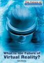 What is the Future of Virtual Reality? cover