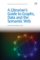 A Librarian?s Guide to Graphs, Data and the Semantic Web