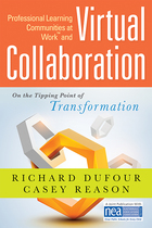 Professional Learning Communities at Work?and Virtual Collaboration: On the Tipping Point of Transformation