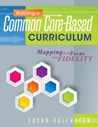 Building Common Core-Based Curriculum: Mapping with Focus and Fidelity