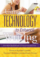 Using Technology to Enhance Writing: Innovative Approaches to Literacy Instruction