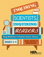 Inquiring Scientists, Inquiring Readers: Using Nonfiction to Promote Science Literacy, Grades 3-5