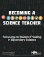 Becoming a Responsive Science Teacher: Focusing on Student Thinking in Secondary Science cover