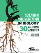 Scientific Argumentation in Biology: 30 Classroom Activities