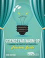 Science Fair Warm-Up, Teachers Guide: Learning the Practice of Scientists cover