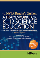 The NSTA Readers Guide to A Framework for K-12 Science Education, ed. 2: Practices, Crosscutting Concepts, and Core Ideas