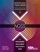 Introducing Teachers and Administrators to the NGSS: A Professional Development Facilitator's Guide
