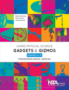 Using Physical Science Gadgets and Gizmos, Grades 6?8: Phenomenon-Based Learning