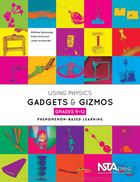Using Physics Gadgets and Gizmos, Grades 9?12: Phenomenon-Based Learning