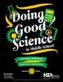 Doing Good Science in Middle School: A Practical STEM Guide, Expanded 2nd ed. cover