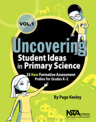 Uncovering Student Ideas in Primary Science: 25 New Formative Assessment Probes for Grades K?2