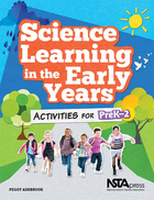 Science Learning in the Early Years: Activities for PreK-2