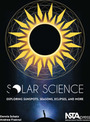 Solar Science: Exploring Sunspots, Seasons, Eclipses, and More cover