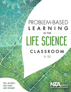 Problem-Based Learning in the Life Science Classroom, K?12